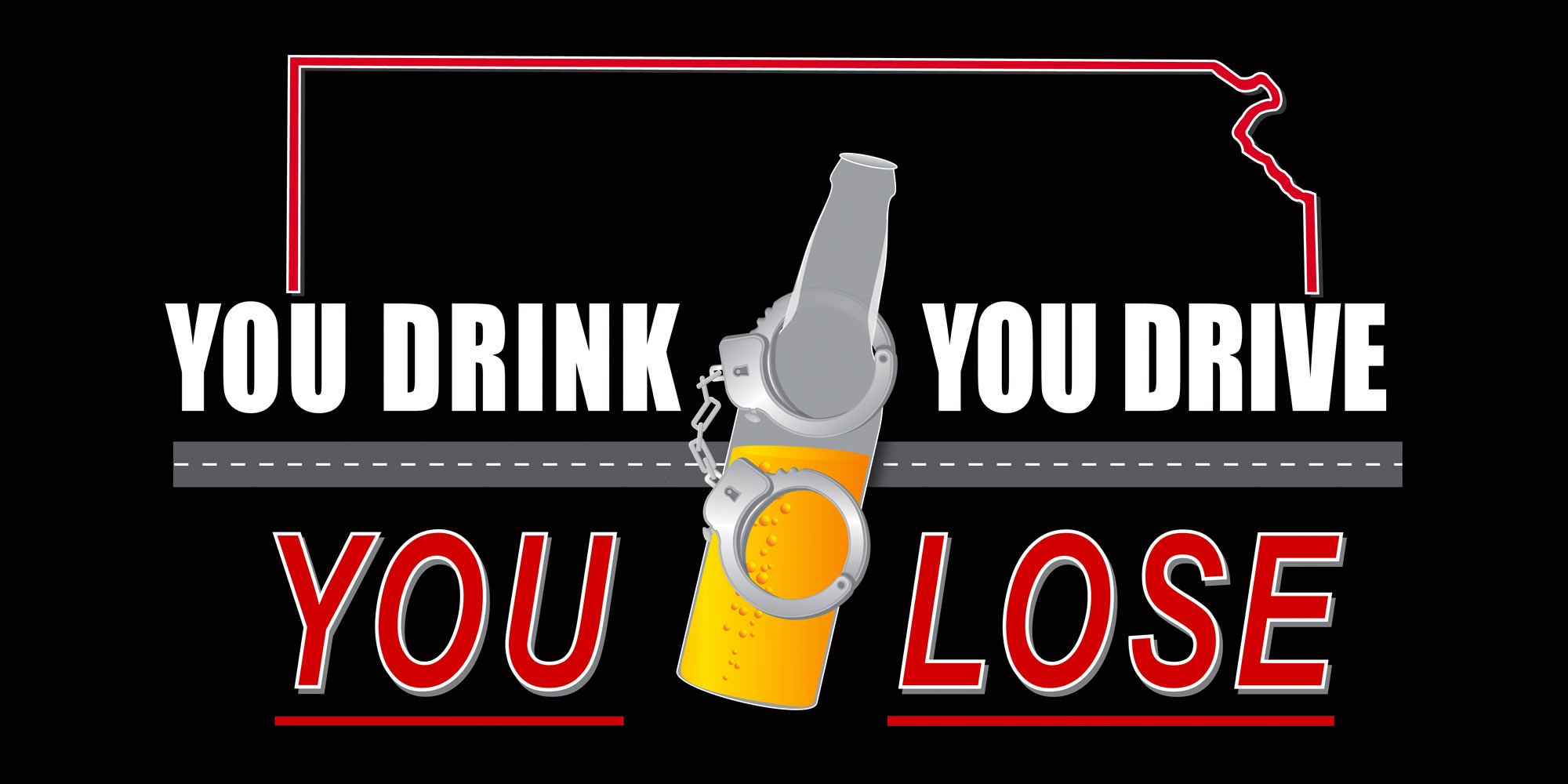 Kansas Traffic Safety - You Drink You Drive You Lose